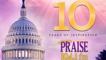 10 Years of Praise 104.1 Graphic