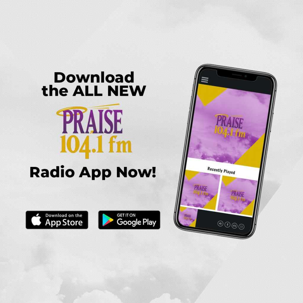 Praise 104.1 Mobile App