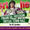 """""""Financial Freedom"""" Heart To Heart Virtual Town Hall"""