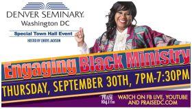 Enagaging Black Ministry Presented by Denver Seminary, Washington, DC