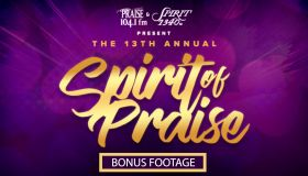 Bonus Footage - Spirit of Praise